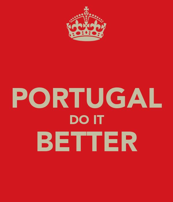 PORTUGAL DO IT BETTER