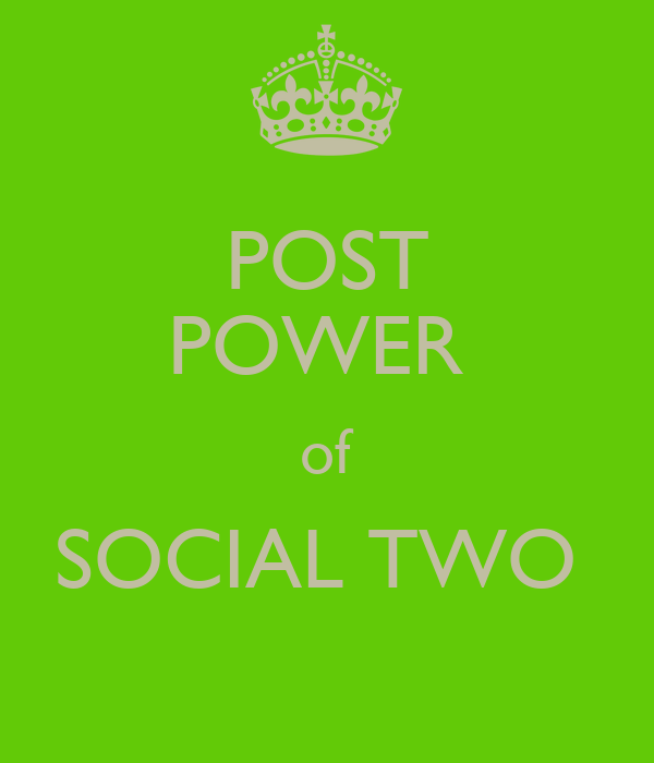 POST POWER  of SOCIAL TWO