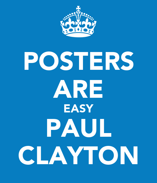 POSTERS ARE EASY PAUL CLAYTON
