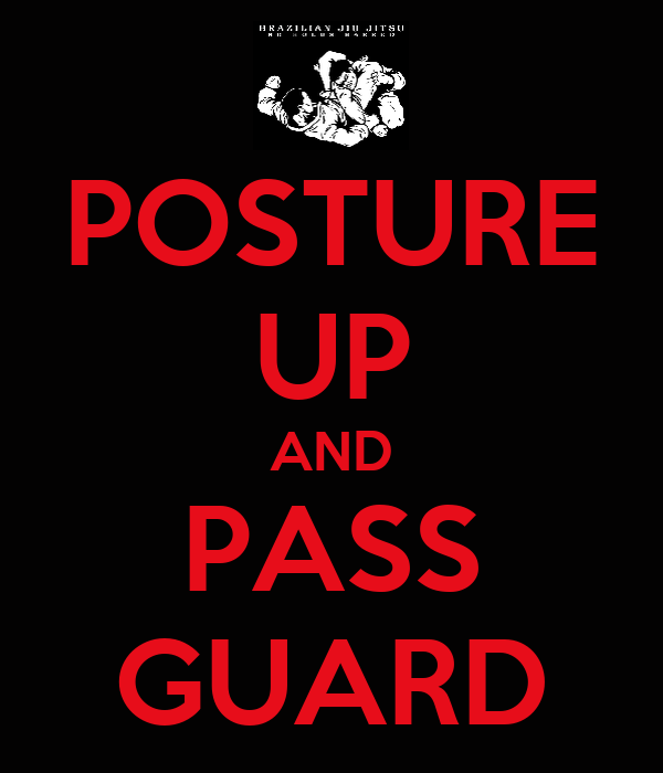 POSTURE UP AND PASS GUARD