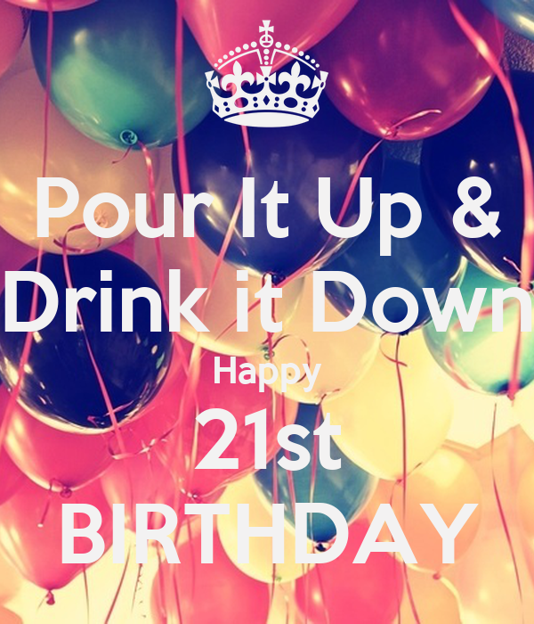 Pour It Up & Drink It Down Happy 21st BIRTHDAY Poster