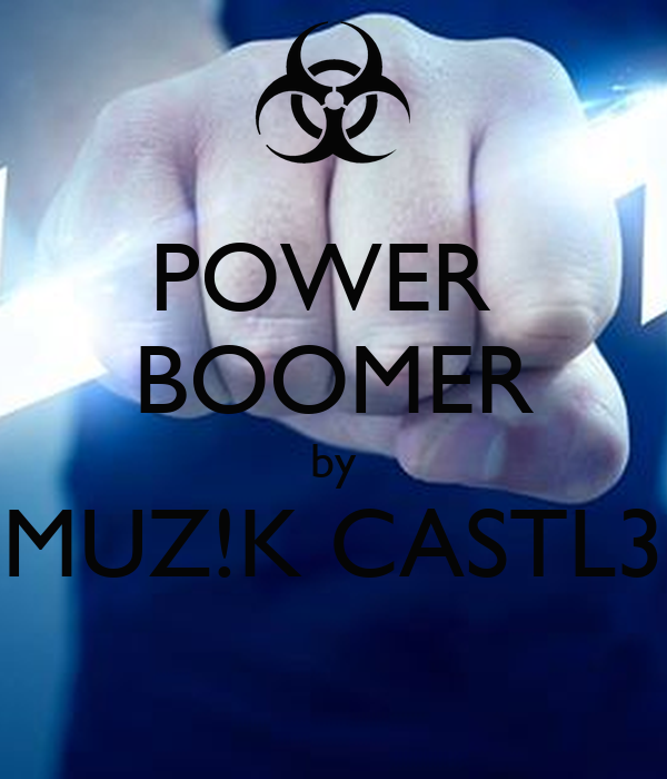 POWER  BOOMER by MUZ!K CASTL3