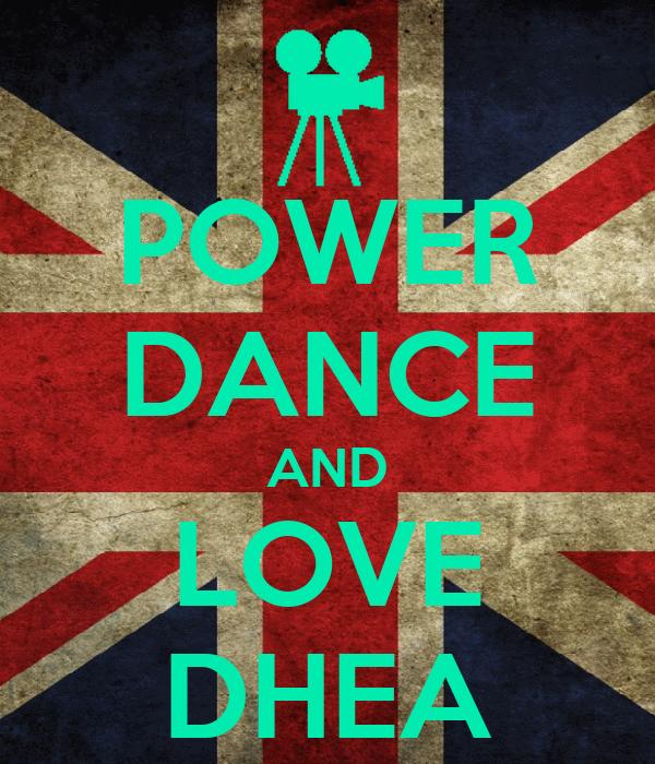 POWER DANCE AND LOVE DHEA