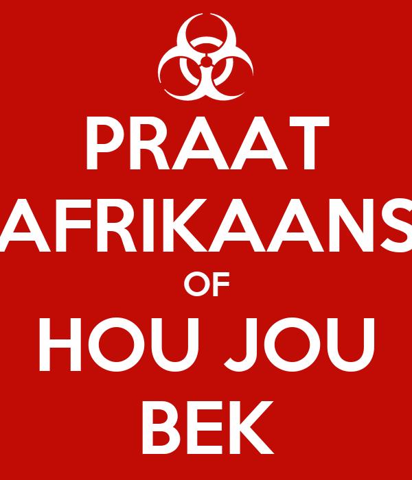 PRAAT AFRIKAANS OF HOU JOU BEK