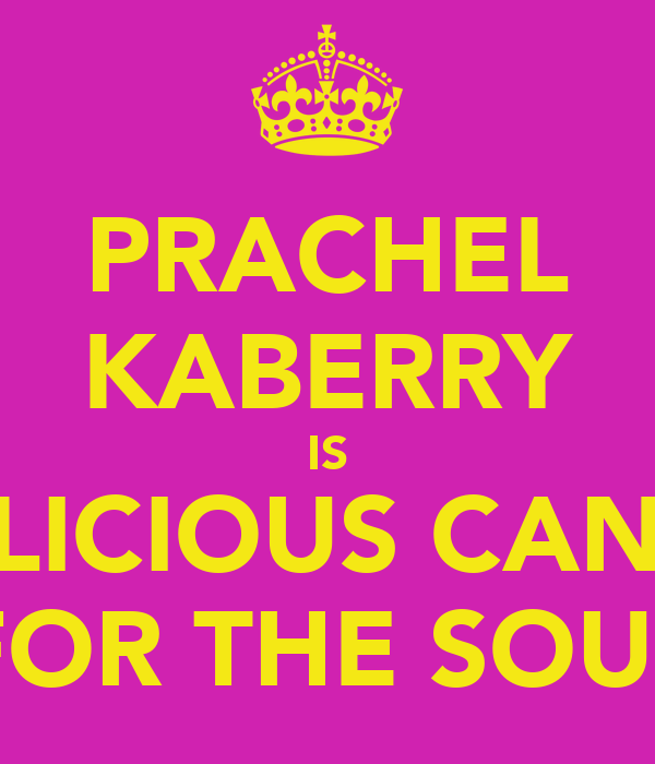 PRACHEL KABERRY IS DELICIOUS CANDY FOR THE SOUL
