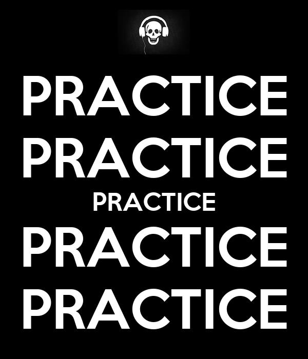 PRACTICE PRACTICE PRACTICE PRACTICE PRACTICE