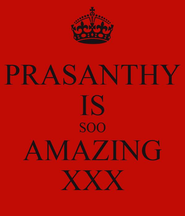 PRASANTHY IS SOO AMAZING XXX