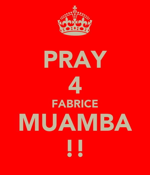 PRAY 4 FABRICE MUAMBA !!