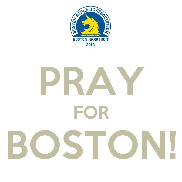 PRAY FOR BOSTON!