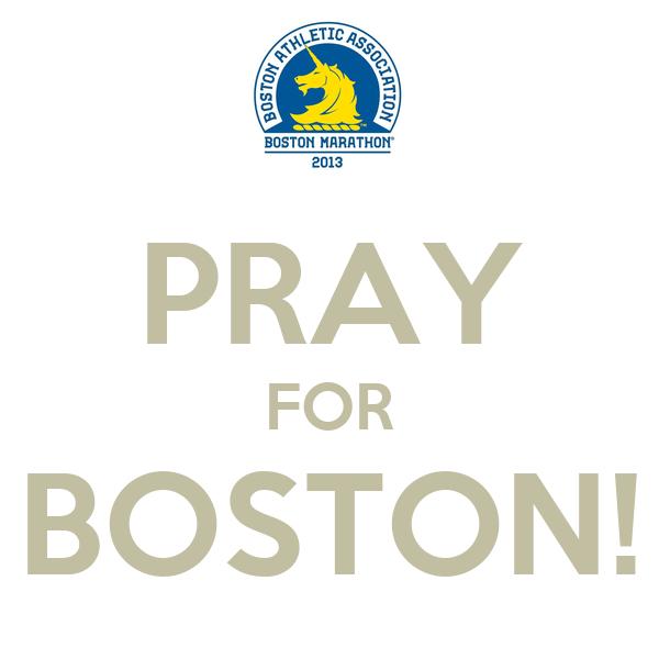 PRAY FOR BOSTON!