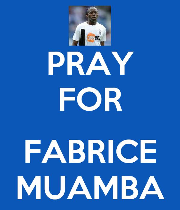 PRAY FOR  FABRICE MUAMBA