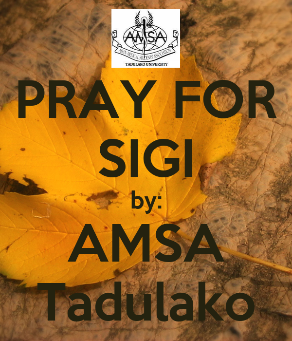 PRAY FOR SIGI by: AMSA Tadulako