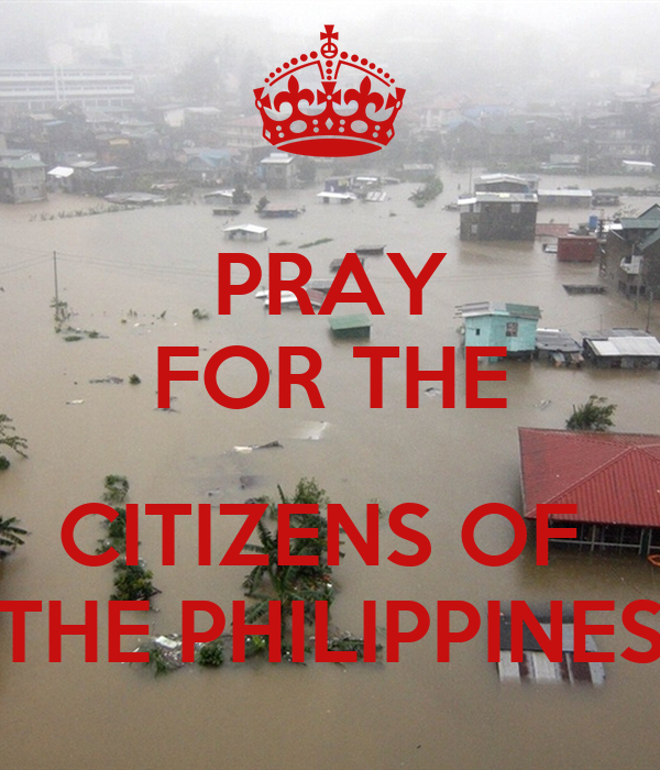 PRAY FOR THE  CITIZENS OF  THE PHILIPPINES