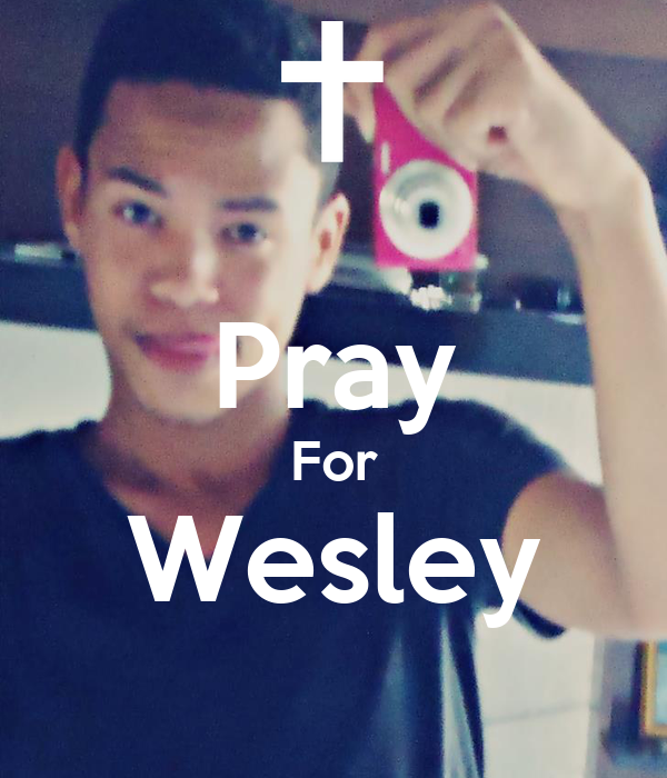 Pray For Wesley
