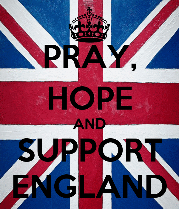 PRAY, HOPE AND SUPPORT ENGLAND