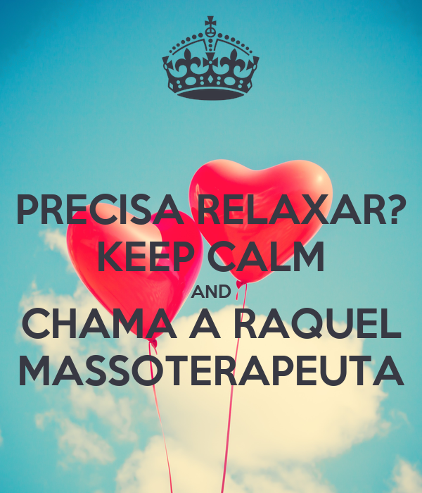 PRECISA RELAXAR? KEEP CALM AND CHAMA A RAQUEL MASSOTERAPEUTA