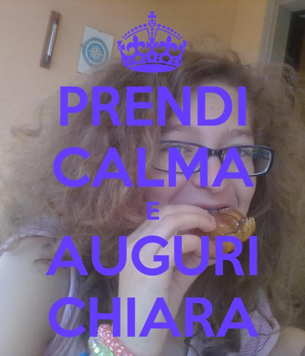 PRENDI CALMA E AUGURI CHIARA