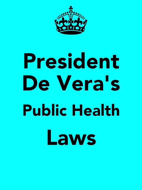 President  De Vera's   Public Health  Laws