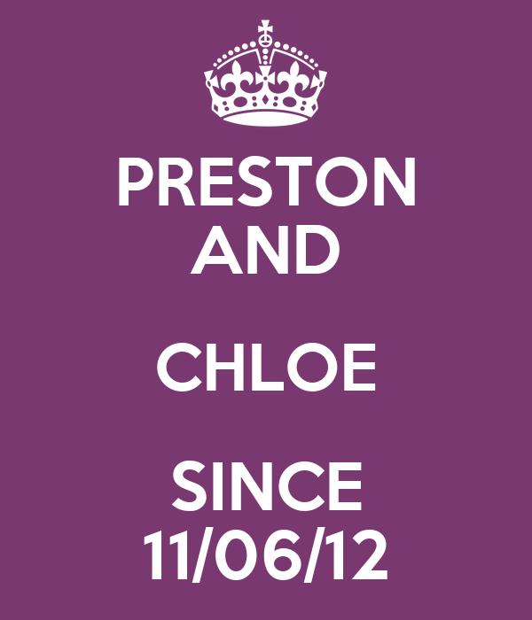 PRESTON AND CHLOE SINCE 11/06/12
