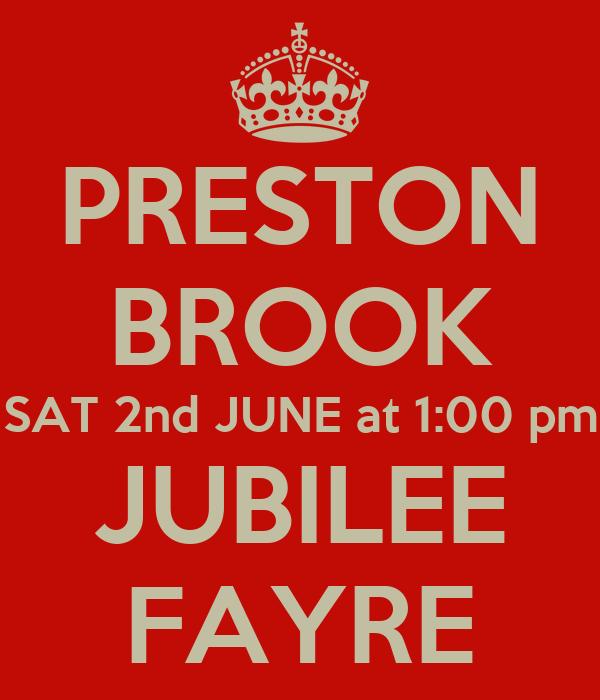 PRESTON BROOK SAT 2nd JUNE at 1:00 pm JUBILEE FAYRE