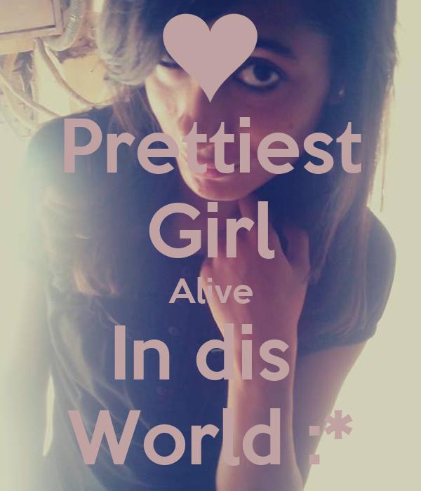 Prettiest Girl Alive In dis  World :*