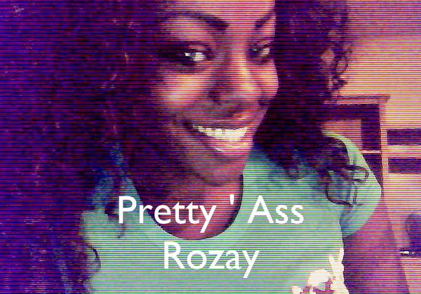 Pretty ' Ass Rozay