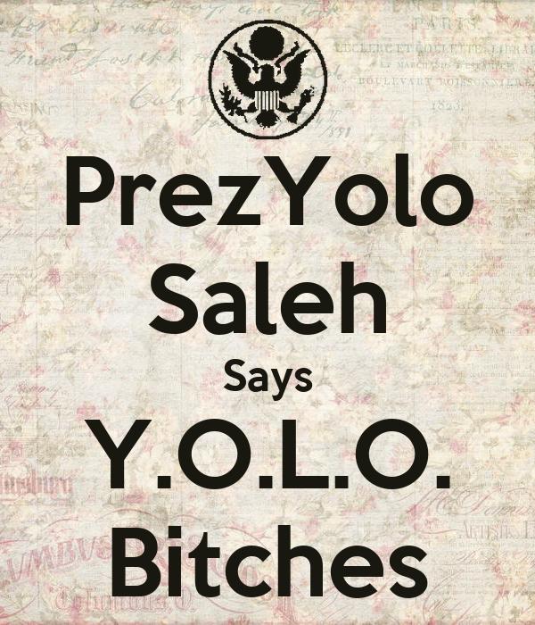 PrezYolo Saleh Says Y.O.L.O. Bitches