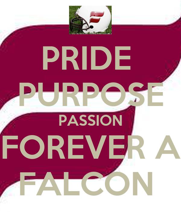 PRIDE  PURPOSE PASSION FOREVER A FALCON
