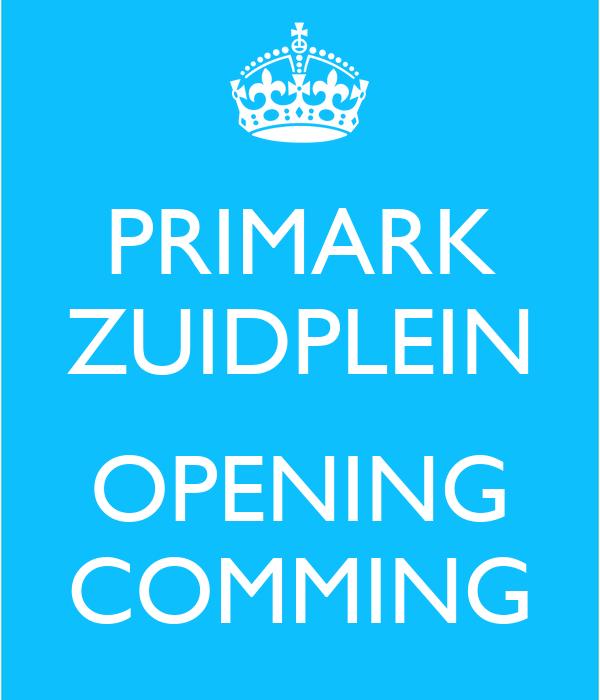 PRIMARK ZUIDPLEIN  OPENING COMMING