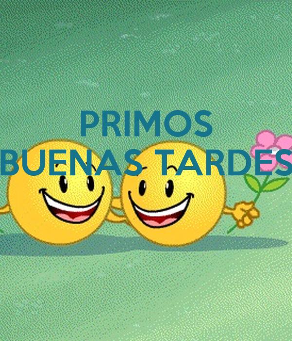 PRIMOS BUENAS TARDES
