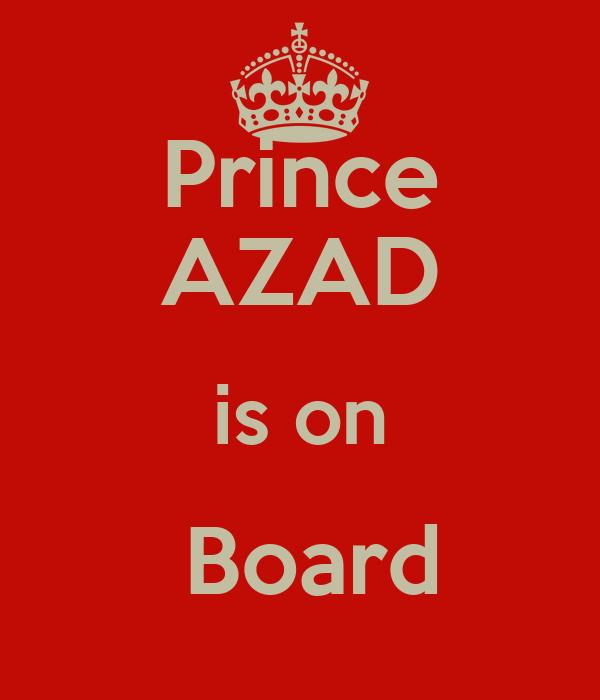 Prince AZAD is on  Board