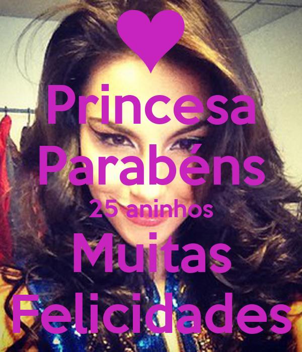 Princesa Parabéns 25 aninhos Muitas Felicidades