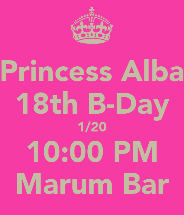Princess Alba 18th B-Day 1/20 10:00 PM Marum Bar