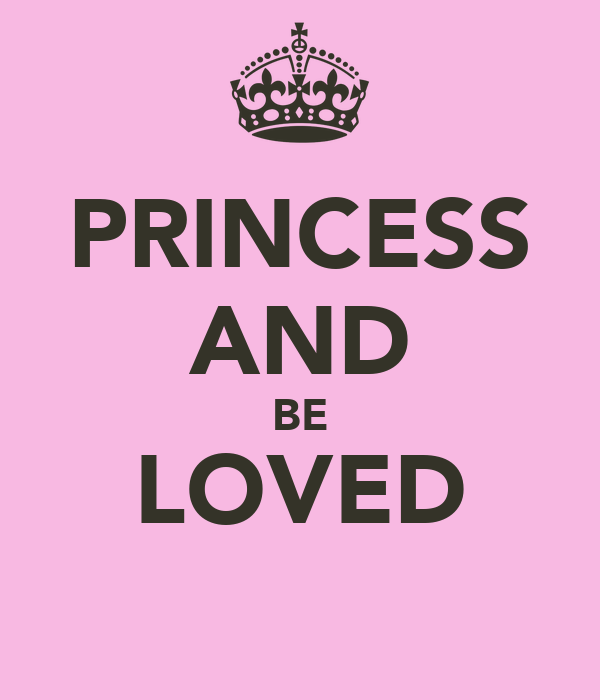 PRINCESS AND BE LOVED