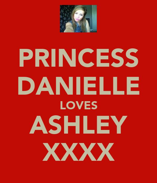 PRINCESS DANIELLE LOVES ASHLEY XXXX