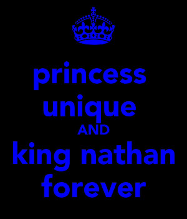 princess  unique  AND king nathan forever