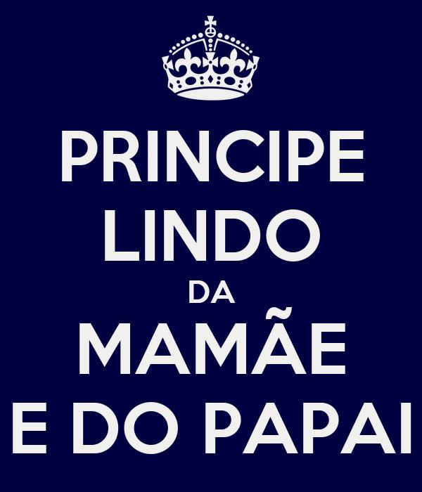 PRINCIPE LINDO DA MAMÃE E DO PAPAI
