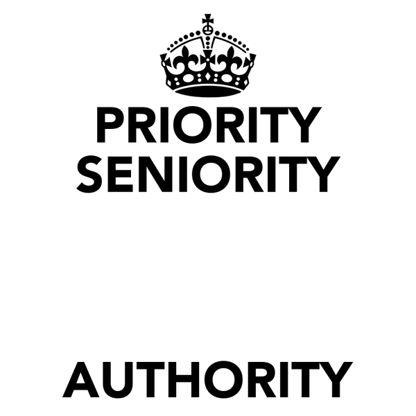 PRIORITY SENIORITY   AUTHORITY