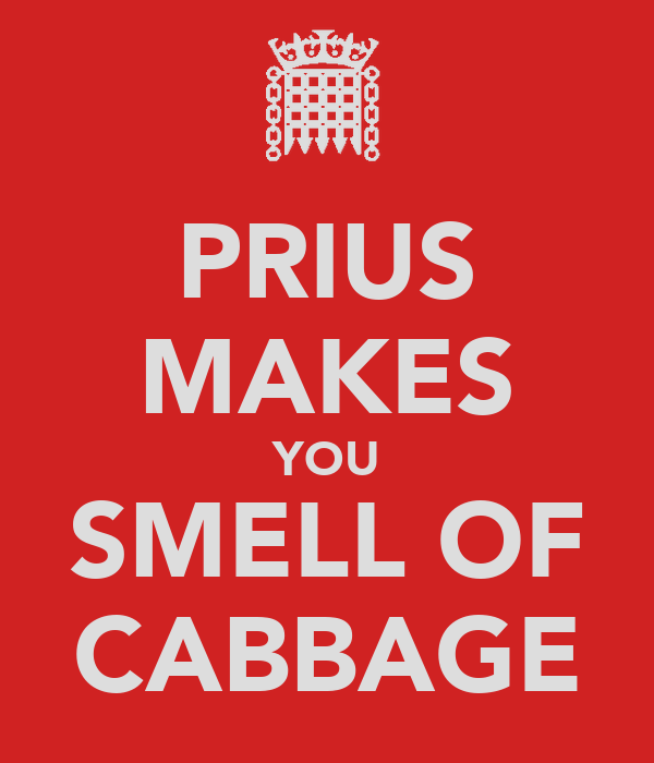 PRIUS MAKES YOU SMELL OF CABBAGE