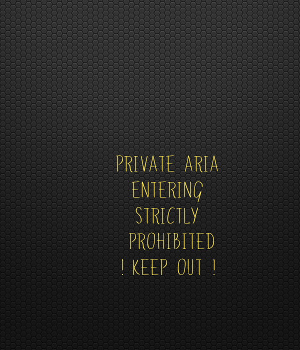 PRIVATE ARIA            ENTERING