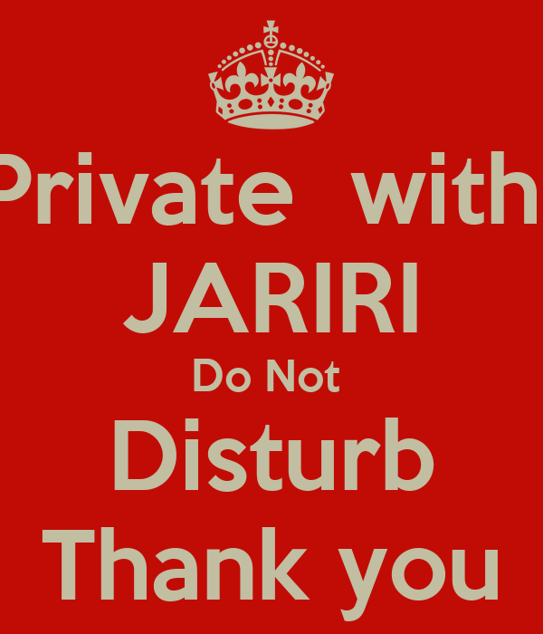 Private  with  JARIRI Do Not  Disturb Thank you