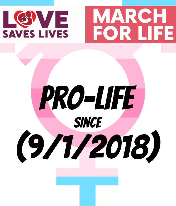 Pro-life Since (9/1/2018)