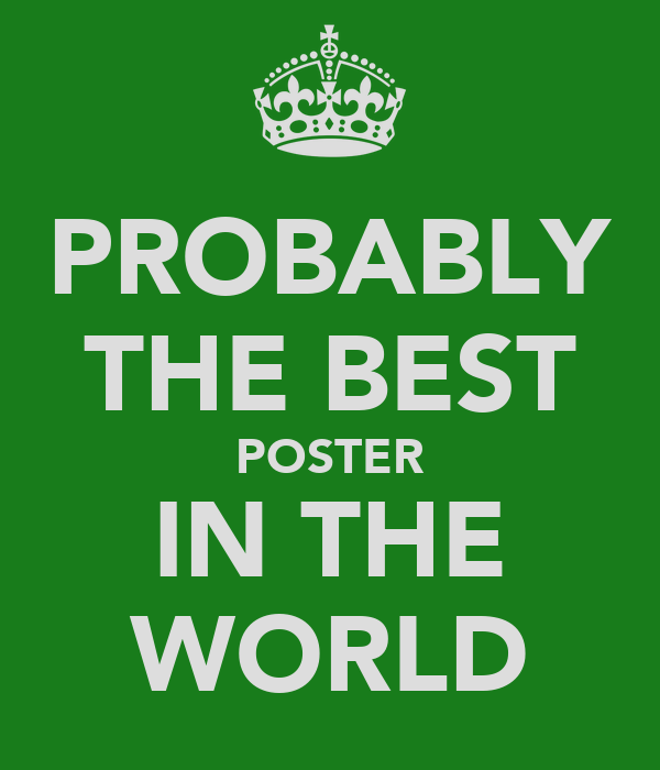 PROBABLY THE BEST POSTER IN THE WORLD