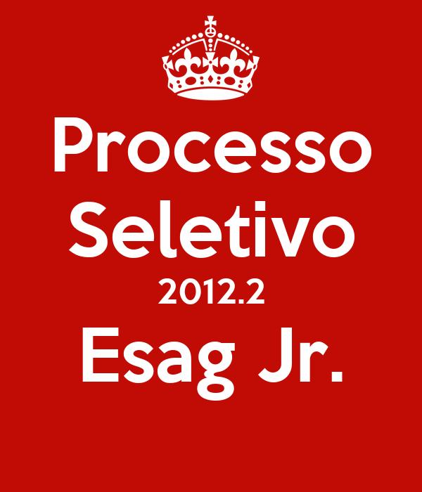 Processo Seletivo 2012.2 Esag Jr.