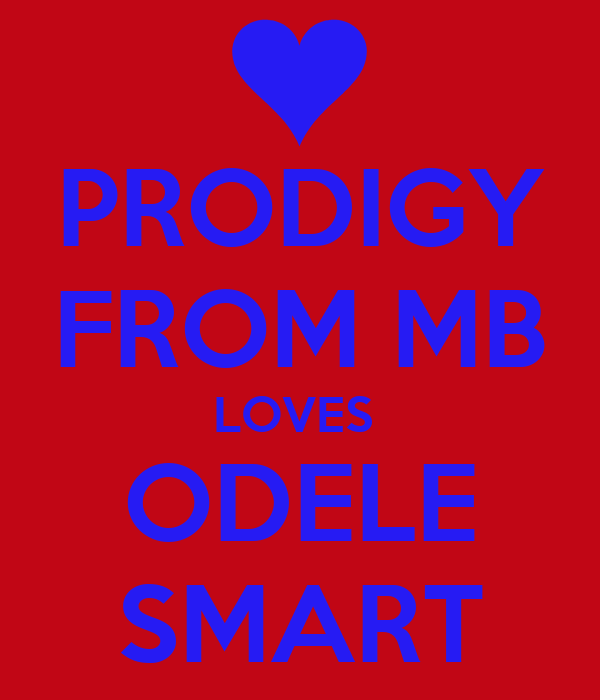 PRODIGY FROM MB LOVES  ODELE SMART