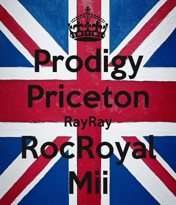 Prodigy Priceton RayRay RocRoyal Mii