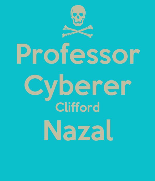 Professor Cyberer Clifford Nazal