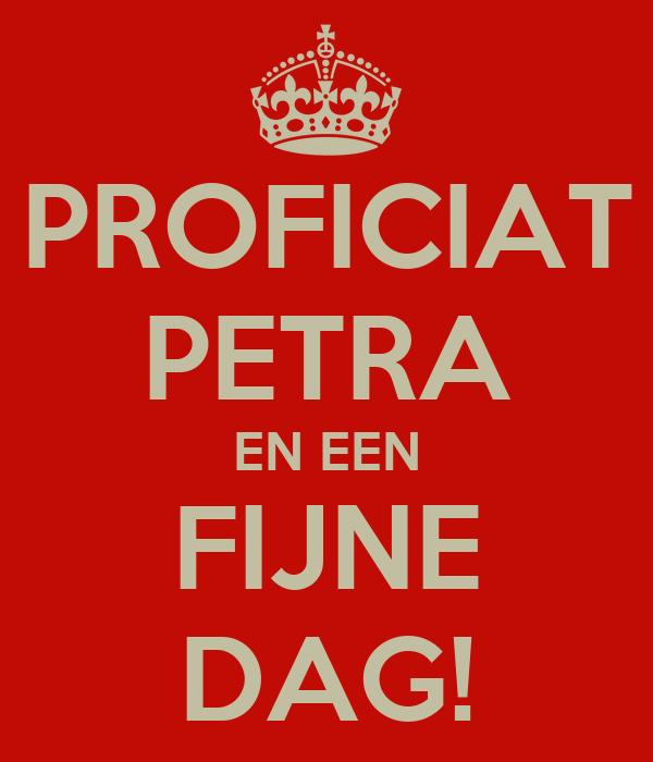 PROFICIAT PETRA EN EEN FIJNE DAG!