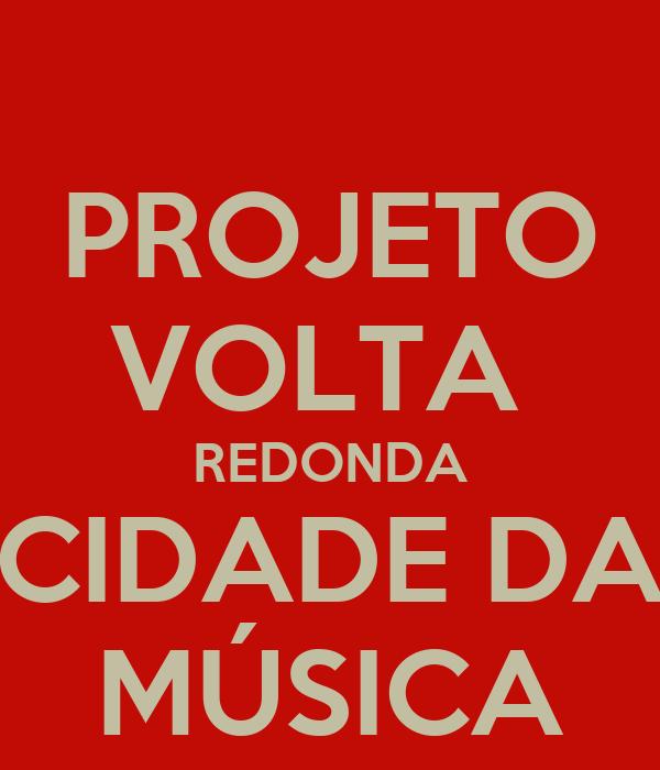 PROJETO VOLTA  REDONDA CIDADE DA MÚSICA