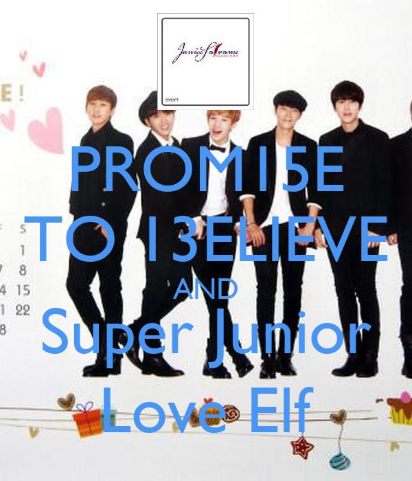 PROM15E TO 13ELIEVE AND Super Junior Love Elf
